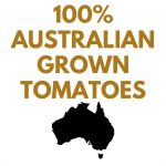 100% AUSTRALIAN GROWN TOMATOES