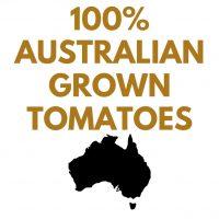 100% AUSTRALIAN GROWN TOMATOES